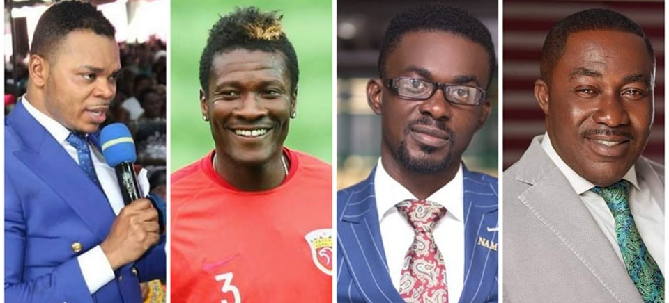 Nana Appiah, Asamoah Gyan, Despite, Ken Agyapong have been blessed by God.