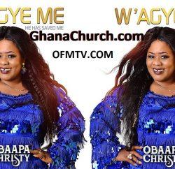 Rev. Obaapa Christy Latest Gospel Album - W'agye Me (Original)
